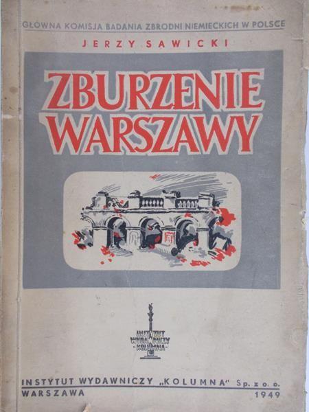 Sawicki Jerzy - Zburzenie Warszawy, 1949 r.