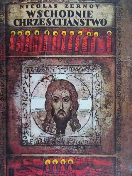 Zernov Nicolas - Wschodnie chrześcijaństwo