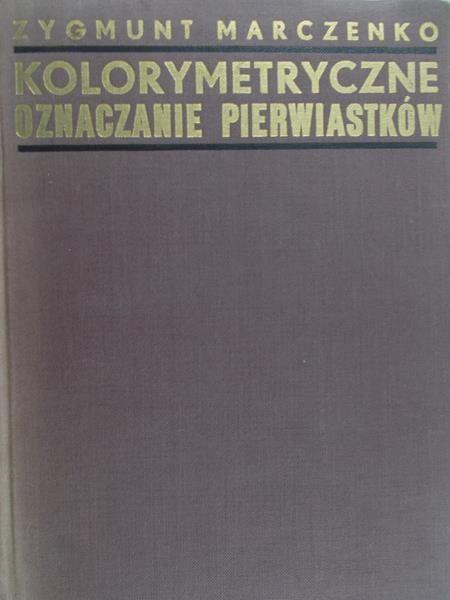 Marczenko Zygmunt - Kolorymetryczne oznaczanie pierwiastków