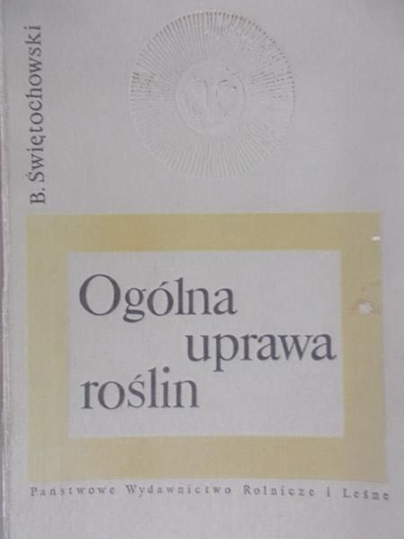 Świętochowski Bolesław - Ogólna uprawa roślin