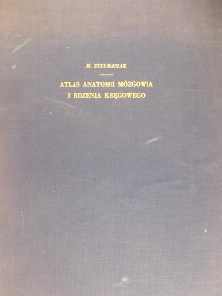 Stelmasiak M. - Atlas anatomii mózgowia i rdzenia kręgowego