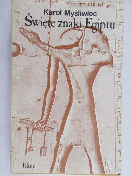 Myśliwiec Karol - Święte znaki Egiptu