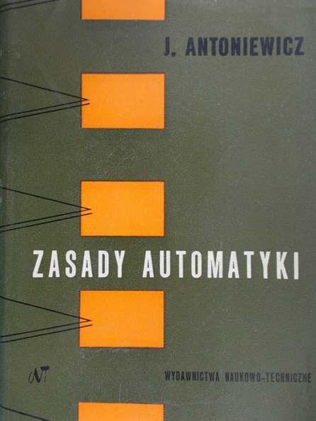 Antoniewicz J. - Zasady automatyki