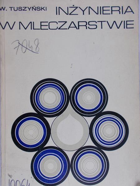 Tuszyński Wojciech - Inżynieria w mleczarstwie