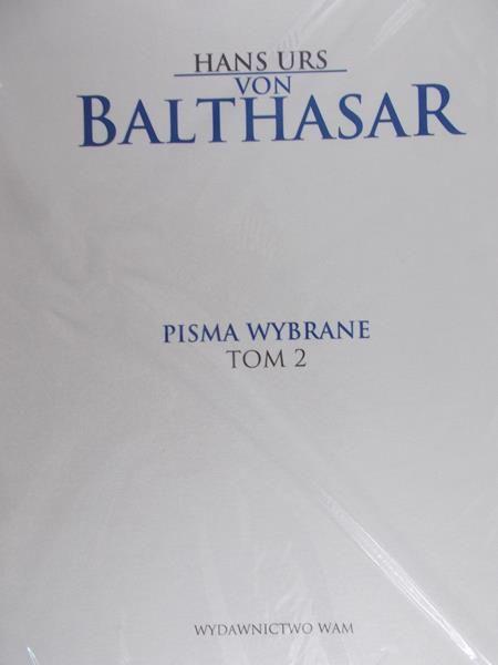 Balthasar von Hans Urs - Pisma wybrane, tom II, Nowa