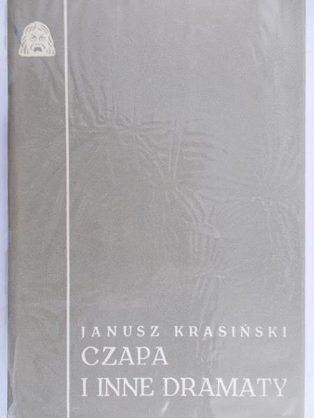 Krasiński Janusz - Czapa i inne dramaty