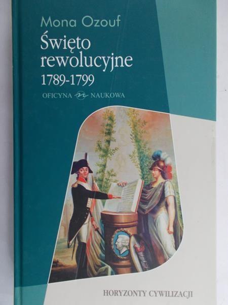 Ozouf Mona - Święto rewolucyjne 1789-1799