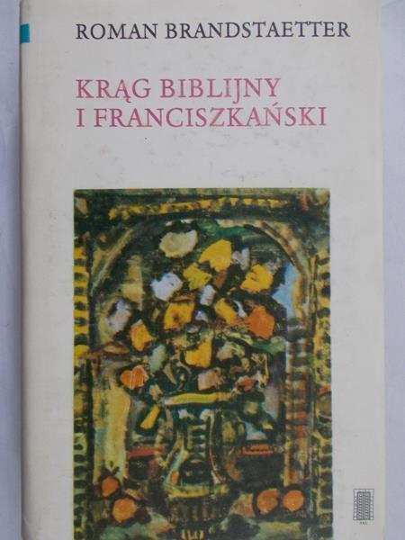 Brandstaetter Roman - Krąg biblijny i franciszkański