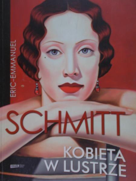 Schmitt Eric-Emmanuel  - Kobieta w lustrze