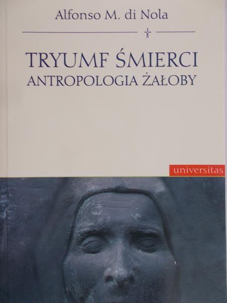 Di Nola Alfonso M. - Tryumf śmierci . Antropologia żałoby