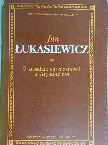 Łukasiewicz Jan - O zasadzie sprzeczności u Arystotelesa