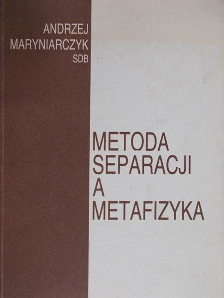 Maryniarczyk Andrzej - Metoda separacji a metafizyka