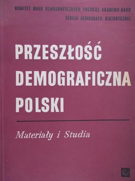 Gieysztorowa Irena (red.) - Przeszłość demograficzna Polski. Materiały i studia