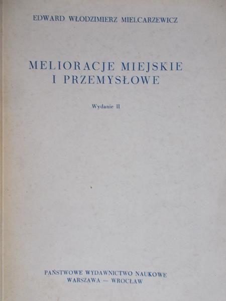 Mielcarzewicz Edward Włodzimierz - Melioracje miejsckie w przemysłowe