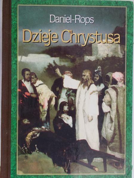 Rops Daniel - Dzieje Chrystusa, tom I