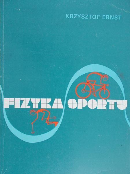 Ernst Krzysztof - Fizyka sportu