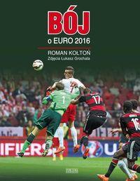 Kołtoń Roman - Bój o Euro 2016
