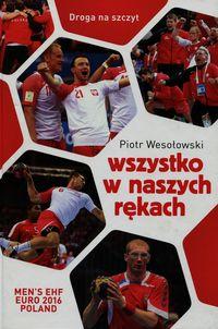 Wesołowski Piotr - Wszystko w naszych rękach