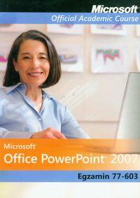 Microsoft Office PowerPoint 2007: Egzamin 77-603 z płytą CD