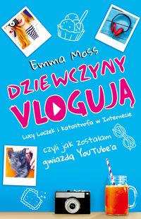 Moss Emma - Dziewczyny vlogują