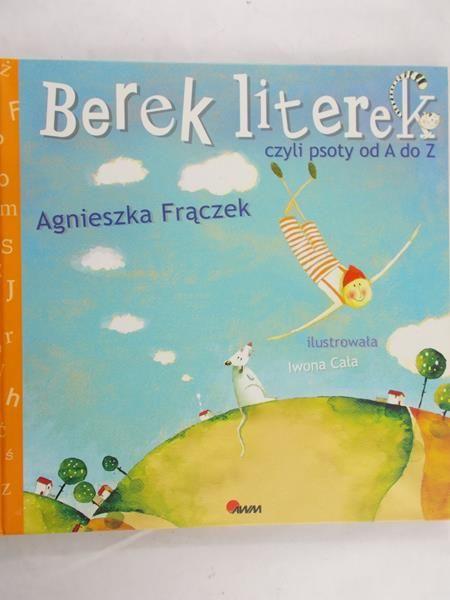 Frączek Agnieszka - Berek literek, czyli psoty od A do Z