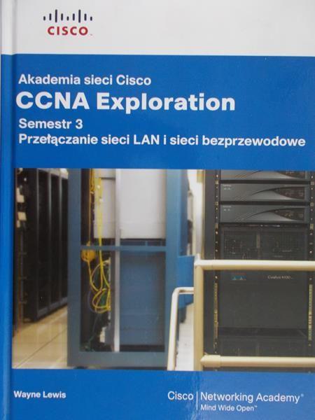 Lewis Wayne - Akademia Sieci Cisco CCNA semestr 3. Podstawy przełączania i routing pośredni + CD