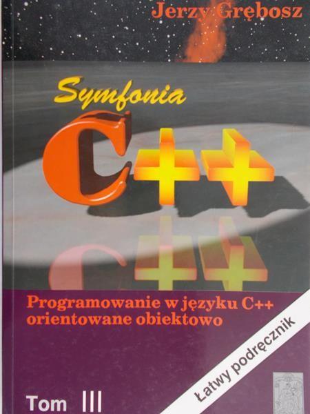 Grębosz Jerzy - Symfonia C++. Programowanie w języku C++