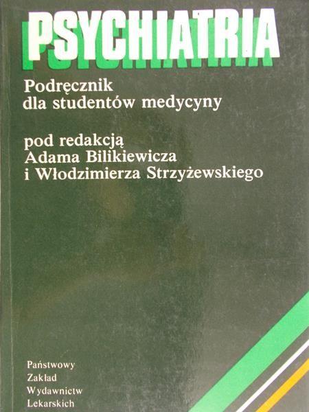 Adam Bilikiewicz (red.) - Psychiatria, Podręcznik dla studentów medycyny