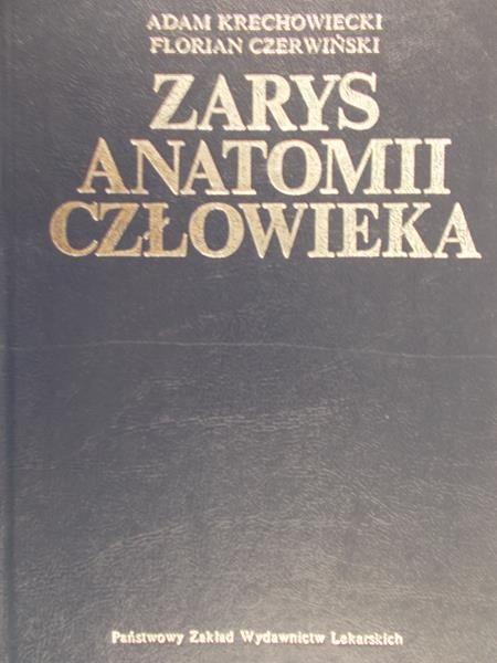 Krechowiecki Adam  - Zarys anatomi człowieka