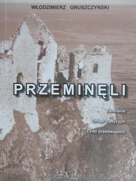 Gruszczyński Włodzimierz - Przeminęli: ziemianie, chłopi tradycyjni, Żydzi przedwojenni