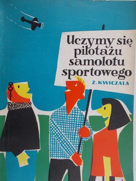Kwiczala Zbigniew - Uczymy się pilotażu samolotu sportowego