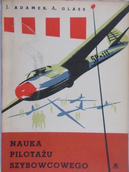 Adamek J. - Nauka pilotażu szybowcowego