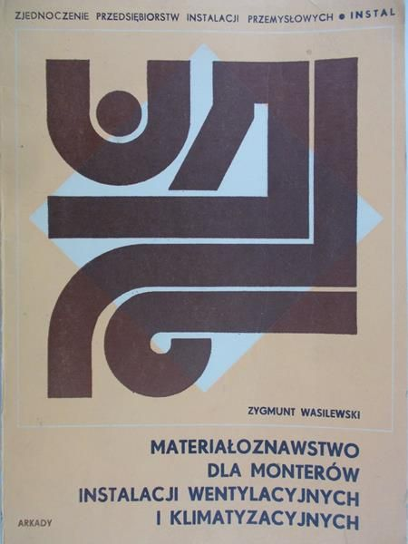 Wasilewski Zygmunt - Materiałoznawstwo dla monterów instalacji wentylacyjnych i klimatyzacyjnych