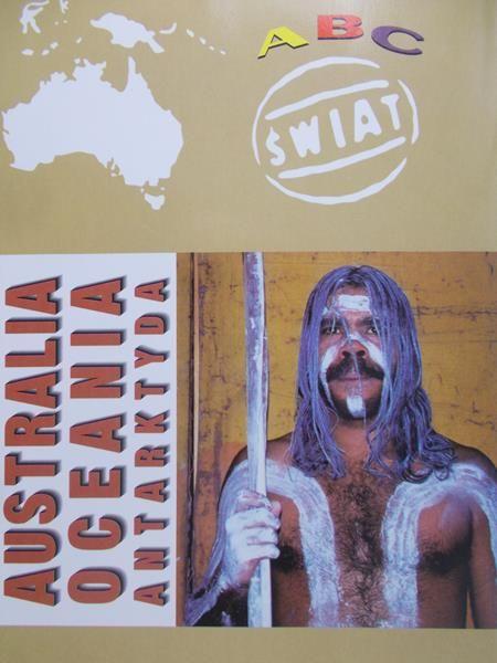 Maik Wiesław (red.) - ABC Świat: Australia, Oceania, Antarktyda