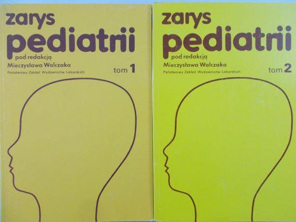 Walczak Mieczysław (red.) - Zarys pediatrii, tom I, II