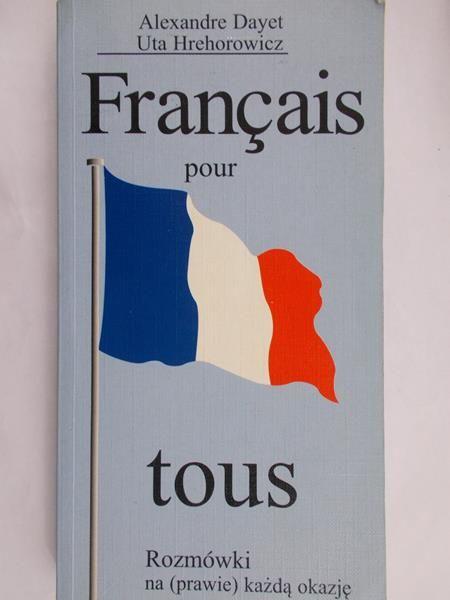 Dayet Alexandre - Francais pour tous. Rozmówki na (prawie) każdą okazję
