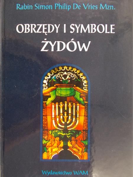 Vries Simon P. de  -  Obrzędy i symbole Żydów