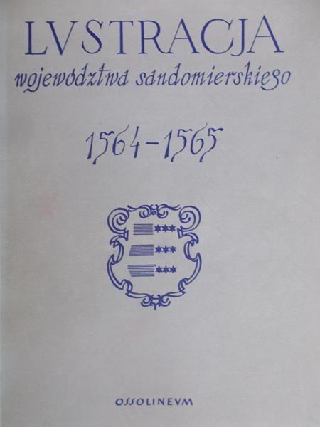 Ochmański Władysław - Lustracje województwa sandomierskiego 1564 -1565