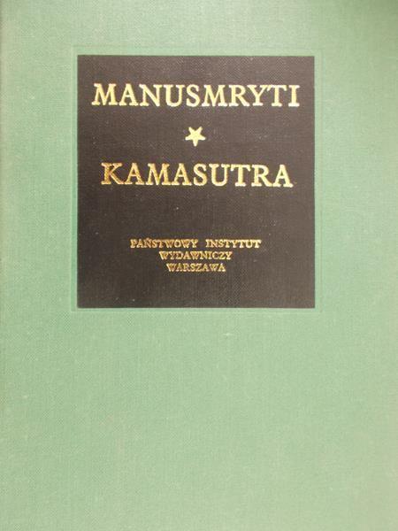 Swajambhuwa Manu - Manusmryti, czyli traktat o zacności. Kamasutra.