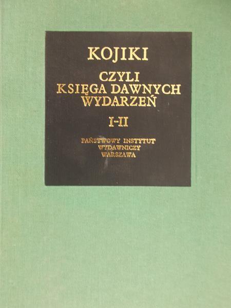 Kotański Wiesław - Kojiki czyli Księga dawnych wydarzeń, Tom I-II