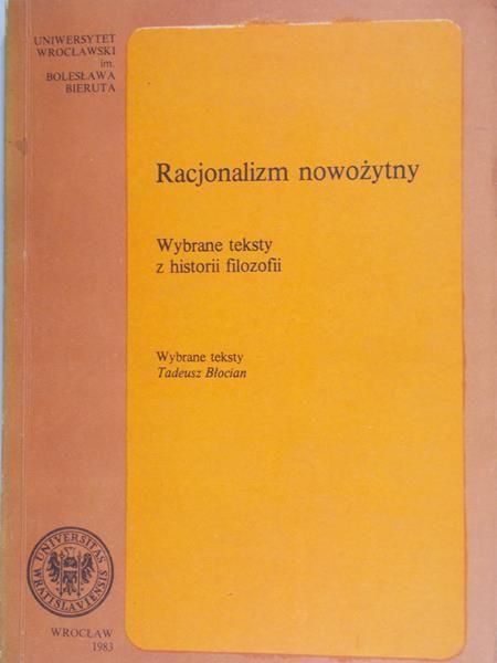 Błocian Tadeusz  - Racjonalizm nowożytny. Wybrane teksty z historii filozofii