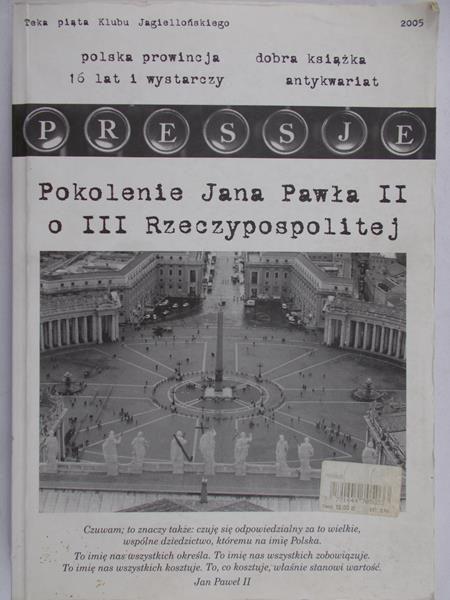 Emilewicz Jadwiga (red.) - Pokolenie Jana Pawła II o III Rzeczypospolitej