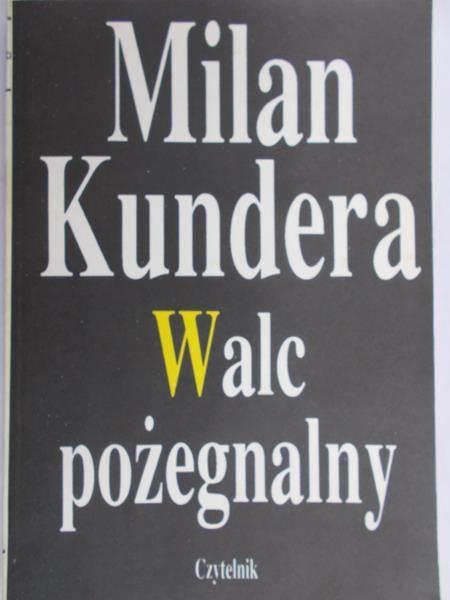 Kundera Milan - Walc pożegnalny