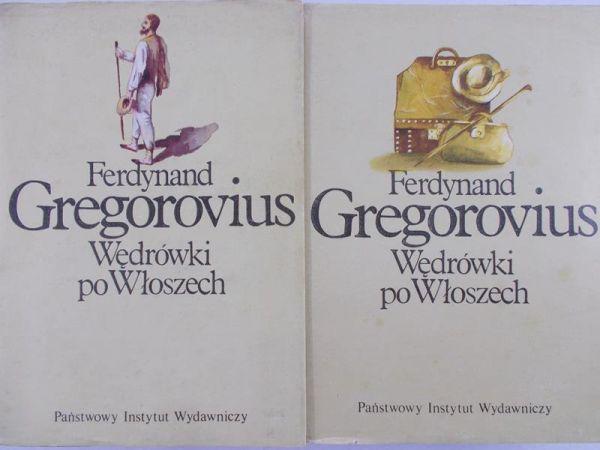 Gregorovius Ferdynand - Wędrówki po Włoszech, tomy I-II