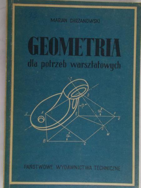 Chrzanowski Marian - Geometria dla potrzeb warsztatowych