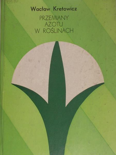 Kretowicz W.L - Przemiany azotu w roślinach