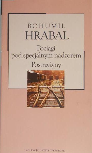 Hrabal Bohumil - Pociągi pod specjalnym nadzorem. Postrzyżyny