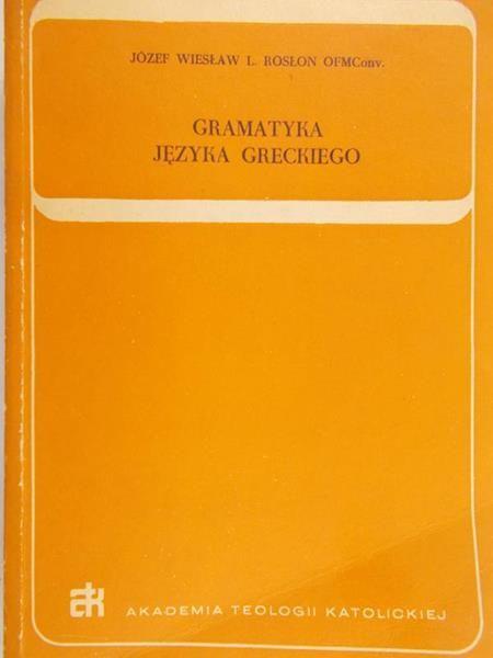Rosłon Józef - Gramatyka języka greckiego