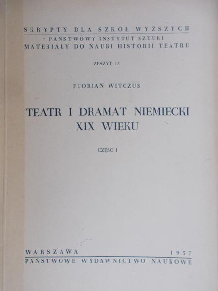 Witczuk Florian - Teatr i dramat niemiecki XIX wieku, cz. I