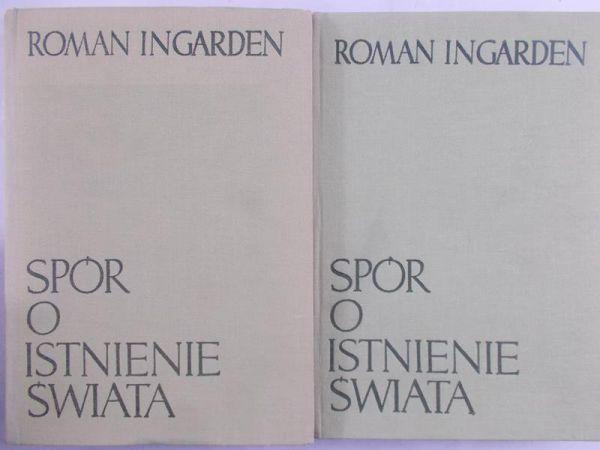 Ingarden Roman - Spór o istnienie świata, Tom II, Część I-II